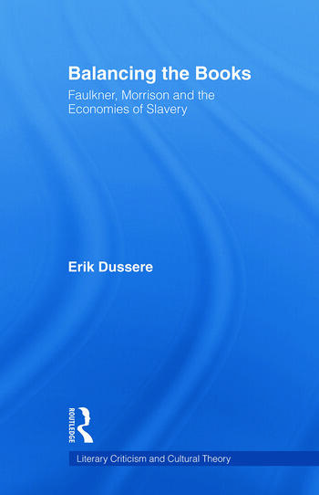 Balancing the Books Faulkner, Morrison and the Economies of Slavery book cover