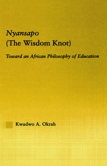 Nyansapo (The Wisdom Knot) Toward an African Philosophy of Education book cover