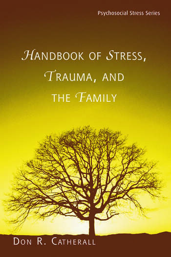 Handbook of Stress, Trauma, and the Family book cover
