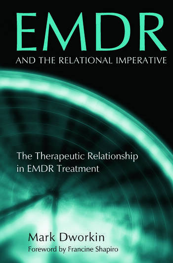 EMDR and the Relational Imperative The Therapeutic Relationship in EMDR Treatment book cover