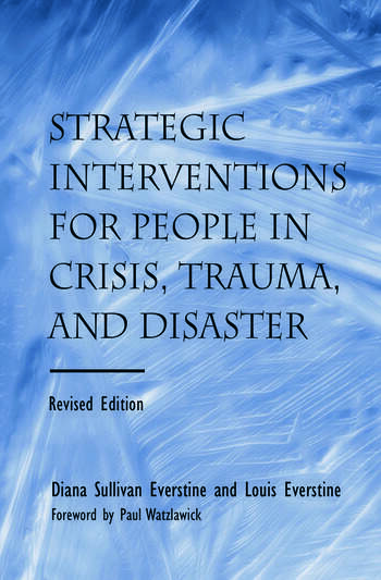 Strategic Interventions for People in Crisis, Trauma, and Disaster Revised Edition book cover