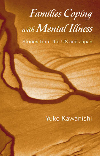 Families Coping with Mental Illness Stories from the US and Japan book cover