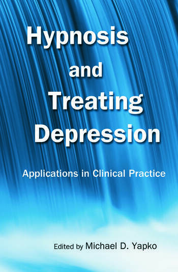 Hypnosis and Treating Depression Applications in Clinical Practice book cover