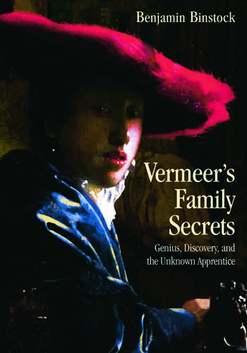 Vermeer's Family Secrets Genius, Discovery, and the Unknown Apprentice book cover