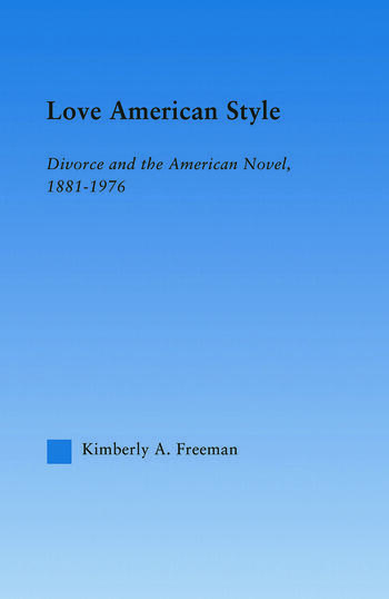 Love American Style Divorce and the American Novel, 1881-1976 book cover