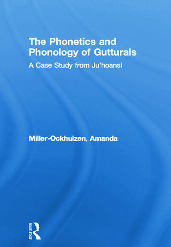 The Phonetics and Phonology of Gutturals A Case Study from Ju|'hoansi book cover