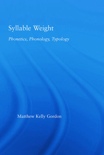 Syllable Weight Phonetics, Phonology, Typology book cover