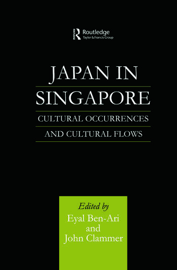 Japan in Singapore Cultural Occurrences and Cultural Flows book cover