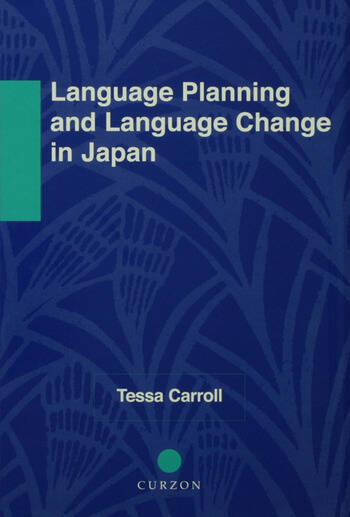 Language Planning and Language Change in Japan East Asian Perspectives book cover