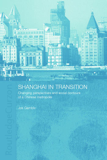 Shanghai in Transition Changing Perspectives and Social Contours of a Chinese Metropolis book cover