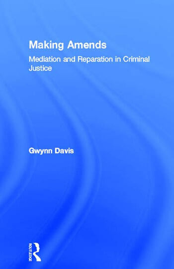 Making Amends Mediation and Reparation in Criminal Justice book cover