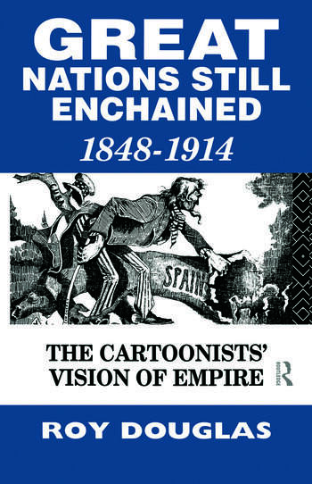 Great Nations Still Enchained The Cartoonists' Vision of Empire 1848-1914 book cover