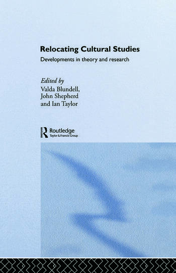 Relocating Cultural Studies Developments in Theory and Research book cover