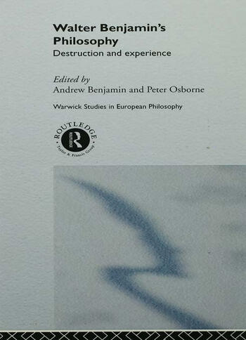 Walter Benjamin's Philosophy Destruction and Experience book cover