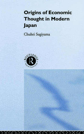 The Origins of Economic Thought in Modern Japan book cover