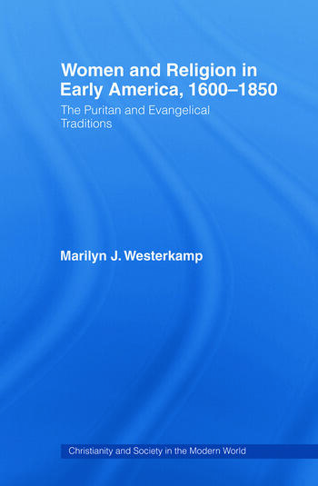 Women in Early American Religion 1600-1850 The Puritan and Evangelical Traditions book cover
