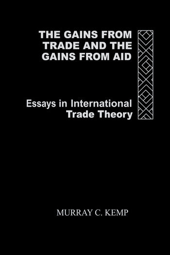 The Gains from Trade and the Gains from Aid Essays in International Trade Theory book cover