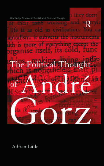 The Political Thought of Andre Gorz book cover