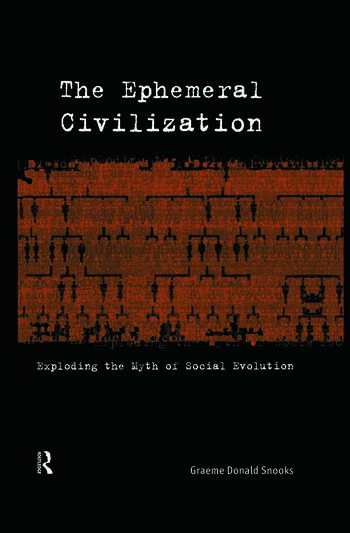 The Ephemeral Civilization Exploding the Myth of Social Evolution book cover