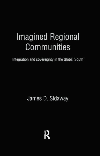 Imagined Regional Communities Integration and Sovereignty in the Global South book cover