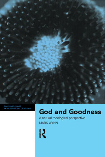 God and Goodness A Natural Theological Perspective book cover