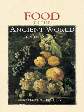 Food in the Ancient World from A to Z book cover