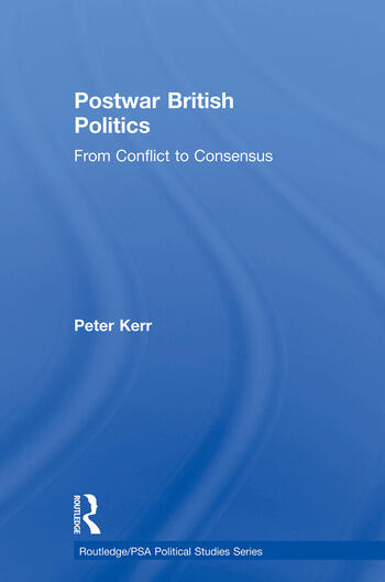 Postwar British Politics From Conflict to Consensus book cover
