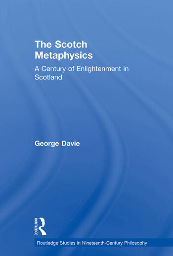 The Scotch Metaphysics A Century of Enlightenment in Scotland book cover