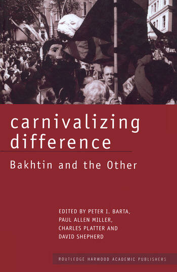 Carnivalizing Difference Bakhtin and the Other book cover