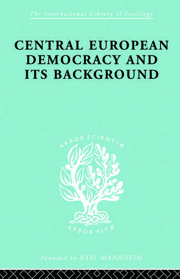 Central European Democracy and its Background Economic and Political Group Organizations book cover