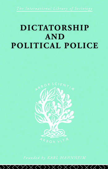 Dictatorship and Political Police The Technique of Control by Fear book cover