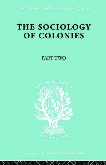 The Sociology of Colonies [Part 2] An Introduction to the Study of Race Contact book cover
