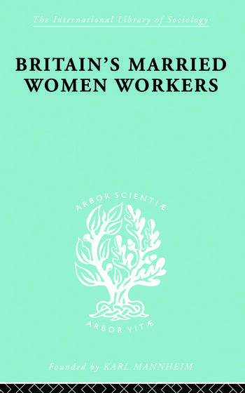 Britain's Married Women Workers History of an Ideology book cover