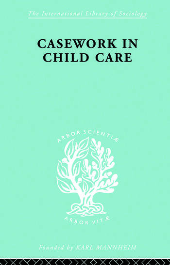 Casework in Childcare book cover