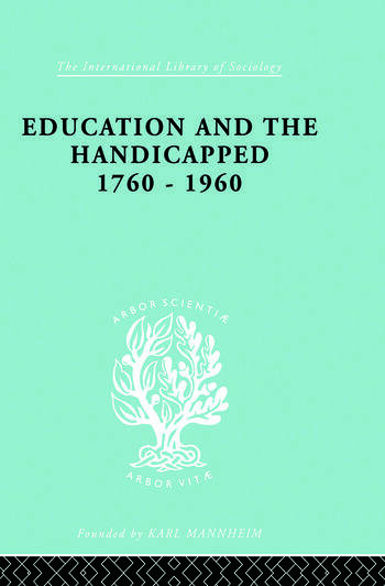 Education and the Handicapped 1760 - 1960 book cover