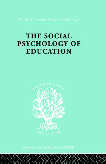 The Social Psychology of Education An Introduction and Guide to its Study book cover