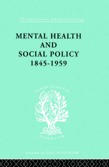 Mental Health and Social Policy, 1845-1959 book cover