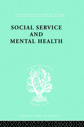 social service and mental health an essay on psychiatric social  social service and mental health an essay on psychiatric social workers  book cover