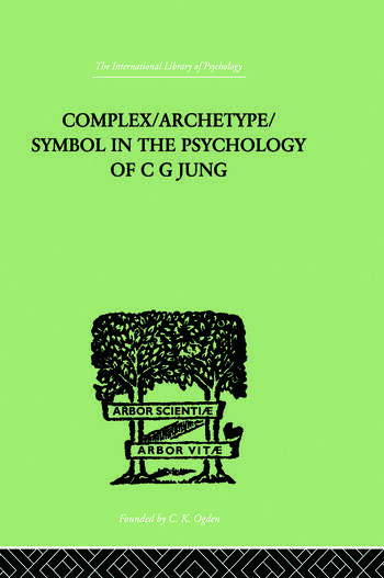 Complex/Archetype/Symbol In The Psychology Of C G Jung book cover