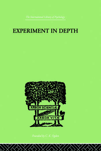 Experiment In Depth A STUDY OF THE WORK OF JUNG, ELIOT AND TOYNBEE book cover