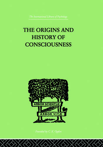 The Origins And History Of Consciousness book cover