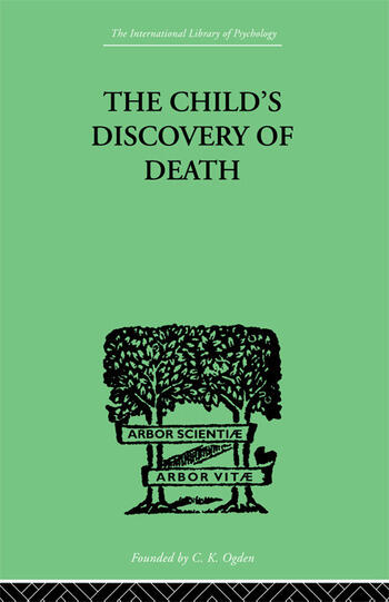 The Child's Discovery of Death A STUDY in CHILD PSYCHOLOGY book cover