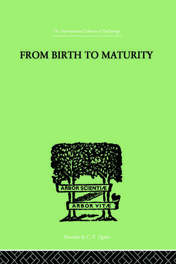 From Birth to Maturity An Outline of the Psychological Development of the Child book cover