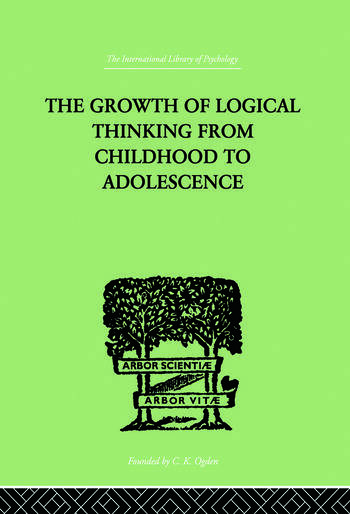 The Growth Of Logical Thinking From Childhood To Adolescence AN ESSAY ON THE CONSTRUCTION OF FORMAL OPERATIONAL STRUCTURES book cover