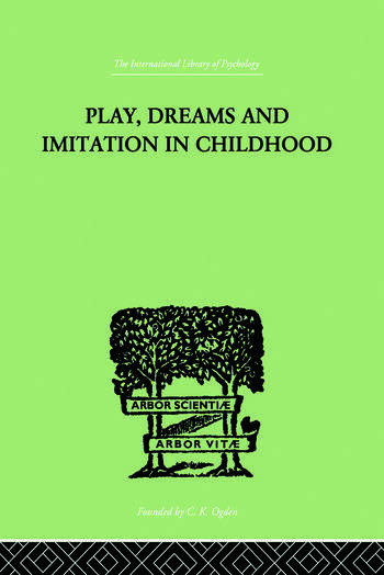 Play, Dreams And Imitation In Childhood book cover