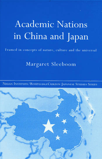 Academic Nations in China and Japan Framed by Concepts of Nature, Culture and the Universal book cover
