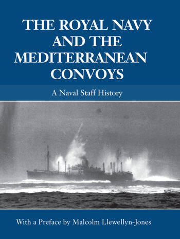 The Royal Navy and the Mediterranean Convoys A Naval Staff History book cover