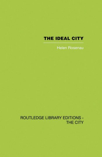 The Ideal City Its Architectural Evolution in Europe book cover