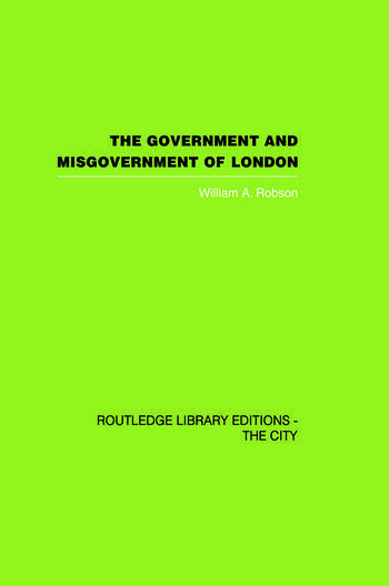 The Government and Misgovernment of London book cover