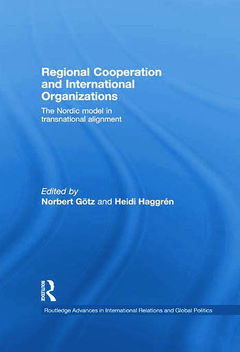 Regional Cooperation and International Organizations The Nordic Model in Transnational Alignment book cover